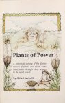 Savinelli, Alfred - Plants of Power; an historical survey of the divine nature of plants and ritual communication through plant helpers to the spirit world