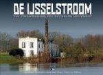 Koolhof, Han (red.) - De IJsselstroom. Van stoomwasserij tot duurzaam monument