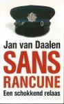 Daalen, Jan van - SANS RANCUNE - EEN SCHOKKEND RELAAS
