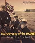 Pigoreau, Olivier. - The Odyssey of the KOMET. Raider of the Third Reich.