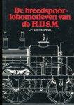 Reeuwijk, G.F. van - De breedspoorlokomotieven van de H.IJ.S.M
