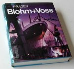 Prager, Hans Georg - Blohm+Voss. Ships and Machinery for the World