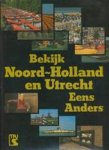 Gerritsen, J. D. & H. Elsendoorn (teksten) - BEKIJK NOORD-HOLLAND EN UTRECHT EENS ANDERS. Dit boek wil een indruk geven van het Noordwesten van Nederland als geheel en van de twee afzonderlijke provincies Noord-Holland en Utrecht. Twee schrijvers en twee fotografen hebben getracht, ieder op hun