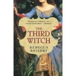 Reisert, Rebecca - The Third Witch / A Novel