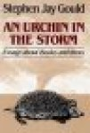 Gould, Stephen Jay. - An urchin in the storm. Essays about books and ideas.