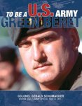 Schumacher, Gerald - To be a US Army Green Beret