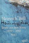 Heinrich Böll - Briefe aus dem Krieg 1939-1945.