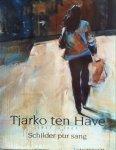 Couwenbergh, M. - Tjarko ten Have 1947 - 2003, schlder pur sang / druk 1
