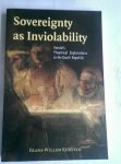Korsten, Frans-Willem - Sovereignty as Inviolability / Vondel's Theatrical Explorations in the Dutch Republic