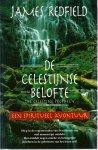 Redfield, James - Celestijnse  belofte, een spiritueel avontuur ( diep in het regenwoud van Peru wordt een oud manuscript ontdekt. Het ontsluit negen unieke en belangrijke inzichten in het leven zelf.)