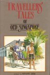 Wise, Michael (compiled by) - Traveller's Tales of Old Singapore 1819-1942, 275 pag. hardcover + stofomslag, zeer goede staat