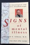 Gibson, Mitchell E. - Signs of mental illness; an astrological and psychiatric breakthrough