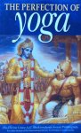 A.C. Bhaktivedanta Swami Prabhupada - The perfection of yoga