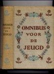 WINKLER-VONK, ANNIE (SAMENSTELLER) & RIEN MARSMAN (inleiding) - Omnubus voor de jeugd - geïllustreerd door nederlandse tekenaats