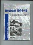 Scherer, Wingolf - Westwall 1944/45. US-Angriffe und vergeblicher Widerstand im Grossraum Aachen und in der Eiffel.
