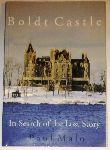 Malo, Paul - Boldt Castle - In Search of the Lost Story