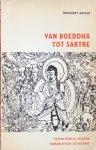 Knight, Margaret (samenstelling) - Van Boeddha tot Sartre; vijfentwintig eeuwen humanistisch getuigenis / een bloemlezing