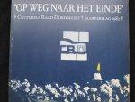 Dijl, Frank  van   Peter Marijnissen - Op weg naar het einde  Culturele Raad Dordrecht  Jaarverslag 1982