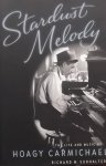 Sudhalter, Richard M. - Stardust Melody / The Life and Music of Hoagy Carmichael