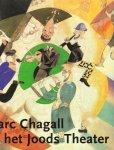 Voolen, Edward van, Ester Wouthuysen, red., - Marc Chagall en het Joods Theater.