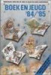 - Boek en jeugd '84/'85, Jeugdlektuurgids voor gezin en school