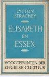Strachey, Lytton - ELISABETH EN ESSEX. Hoogtepunten der Engelse cultuur. Een serie bijdragen tot de kennis der Angelsaksische beschavingsgeschiedenis. Deel II