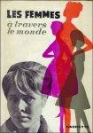 AMAR, BALSAN, BOSQUET, CLOUZOT, CUISINIER, ECT. - LA FEMME A TRAVERS LE MONDE.