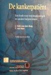 Berg , José . J .A . Thot - van den . & J . M . Dreschler . & T . van Rees . [ ISBN 9789031334551 ] - De  Kankerpatient . ( Een boek voor verpleegkundigen en andere hulpverleners . )  Op het gebied van onderzoek en behandeling van de patiënt met kanker worden voortdurend vorderingen gemaakt. Ook de ontwikkeling in de verpleegkunde, in het bijzonder -