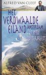 Cleef, Alfred van - Het verdwaalde eiland. Amsterdam