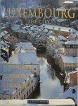 - A portrait of Luxembourg, the city, la ville, die Stadt, de stad