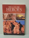 John L. Fitzgerald     9780957876200 - We Can Be Heroes: Seven Stories from the Road to Inner Wealth