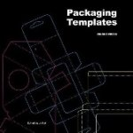 Hai, Ju - Packaging Templates / The Ultimate Guide to Packaging Design - Includes a CD-ROM with Scalable Templates