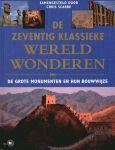 Scarre, Chris - De zeventig klassieke wereld wonderen/de grote monumenten en hun bouwwijze.