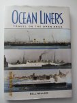 Miller, Bill - Ocean Liners : Travel on the Open Seas. The Great Ships of a Century... and The Travelers's Romance with them with many photographs, posters, brochures, luggage tags & memorabilia.