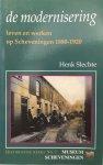 SLECHTE, Henk - De modernisering: leven en werken op Scheveningen 1880-1920