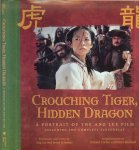 Lee, Ang en James Schamus and Richard Corlis - Crouching Tiger, Hidden Dragon   .. A Portrait of Ang Lee's Epic Film
