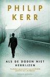 Philip Kerr - Bernie Gunther - Als de doden niet herrijzen