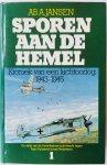 Jansen, Ab. A. - Sporen aan de Hemel. Kroniek van een Luchtoorlog 1943 - 1945. De strijd van de Amerikaanse luchtmacht tegen Nazi-Duitsland boven Nederland. 3 delen compleet