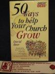 Beer, David - 50 Ways tot help Your Church Grow