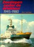 Haas, Drs. C. de - Zeeslepen onder de driekleur 1945-1980