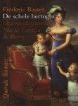 Bastet, Frédéric - De schele hertogin  -  Gedenkschriften van Marie-Caroline de Berry