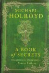 Holroyd, Michael (ds1318) - A Book of Secrets. illegitimate Daughters, Absent Fathers