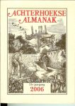 GRIT STEF, LEX SCHAARS EN JANNIE TER VRUGT eindredactie - ACHTERHOEKSE ALMANAK ,2006 21e jaargang