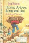 Banen, Jan .. Omslagillustraties Fred de Hey - Het dorp Do-Do en de berg van Li Lui