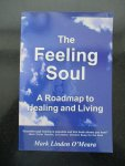 Linden O'Meara, Mark - The Feeling Soul. A Roadmap to Healing and Living (bpc)