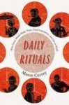 Currey, Mason - Daily Rituals / How Artists Work