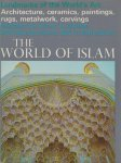 Grube,Ernst J. - The world of Islam Landmarks of the world's art. Architecture, ceramics, paintings, rugs, metalwork, carvings