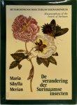 Maria Sibylla Merian - Metamorphosis Insectorum Surinamensium De verandering der Surinaamse insecten
