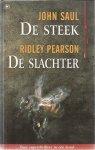 Saul, John en Pearson, Ridley - De Steek - De Slachter