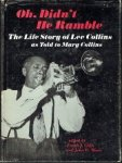 edited by Frank J. Gillis and John W. Miner - Oh, Didn't He Rumble  The life story of Lee Collins as told to Mary Collins